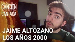 JAIME ALTOZANO Analiza La Música De Los 2000 | La Mejor Canción Jamás Cantada