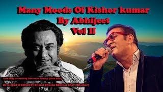 Many Moods Of Kishor kumar By Abhijeet (Vol II)