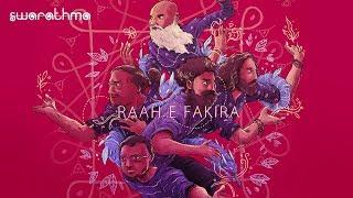 Raah e Fakira | Swarathma | Official Music Video - YouTube