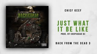 Gambar cover Chief Keef - Just What It Be Like (Back From The Dead 3)