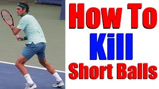Tennis Lessons   How To Kill Short Balls