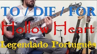 TO/DIE/FOR - Hollow Heart - Leg.PT.BR (bass cover)