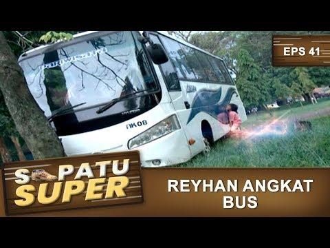 Hebat Banget Reyhan Angkat Bus - Sepatu Super Eps 41 Part 1