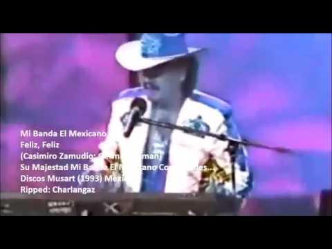 Banda el mexicano - feliz,feliz