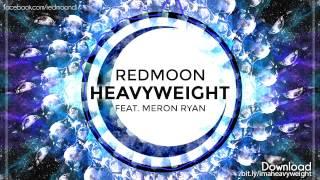 RedMoon & Meron Ryan - Heavyweight (Official Video)