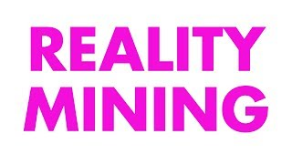 What is reality mining