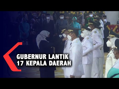 17 Kepala Daerah Dilantik Gubernur Khofifah, Sejumlah Bupati Langsung Bekerja