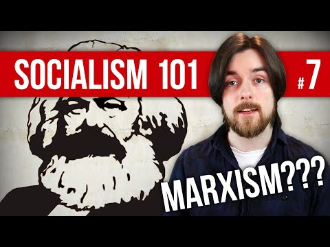 What Is Marxism? | Socialism 101 #7