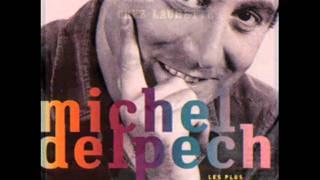 Michel Delpech -  Ces gens là
