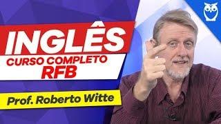 Inglês: Prof. Roberto Witte - Curso Completo RFB