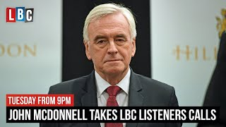 John McDonnell takes LBC listeners' calls | Watch LIVE from 9PM