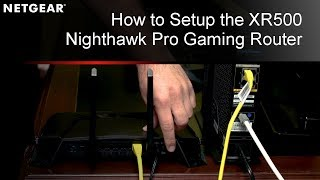 How to Setup the XR500 Nighthawk Pro Gaming WiFi Router by NETGEAR