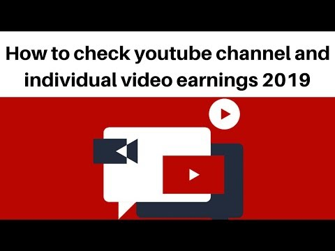 How to check youtube channel and individual video earnings 2019