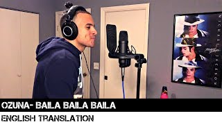 Ozuna - BAILA BAILA BAILA (ENGLISH TRANSLATION)