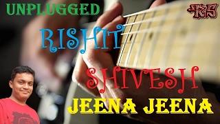 Jeena Jeena Unplugged - Rishit Shivesh - rishitshivesh