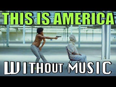 CHILDISH GAMBINO - This Is America (#WITHOUTMUSIC Parody) (видео)