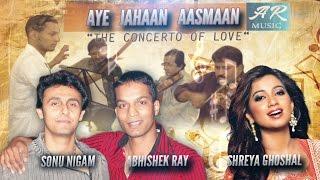 AYE JAHAAN AASMAAN | SONU NIGAM | SHREYA GHOSHAL| ABHISHEK RAY |WINNER BEST SONG @MIRCHI AWARDS|2017