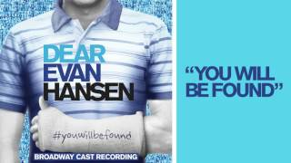 """You Will Be Found"" from the DEAR EVAN HANSEN Original Broadway Cast Recording"