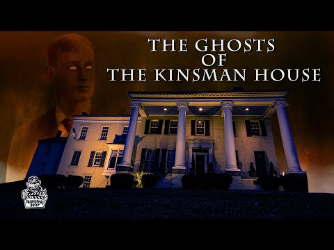 The Ghosts Of The Kinsman House