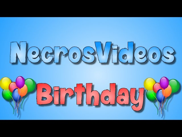 NecrosVideos (AKA Nathan's) Birthday! June 24th