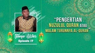 TANYA USTAZ - Pengertian Nuzulul Quran atau Malam Turunnya Alquran
