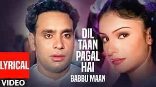 Dil Ta Pagal Hai Babbu Maan (Full Video Lyrical   - YouTube