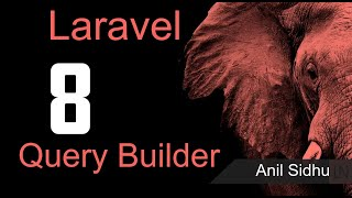 Laravel 8 tutorial - Query Builder