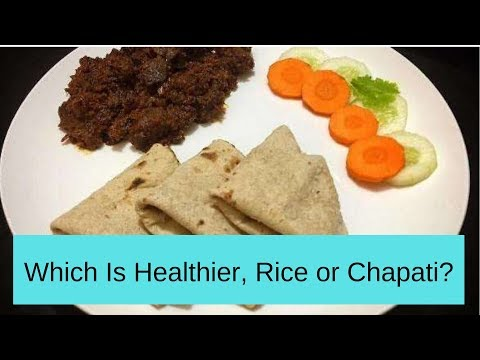 which is healthier rice or chapati