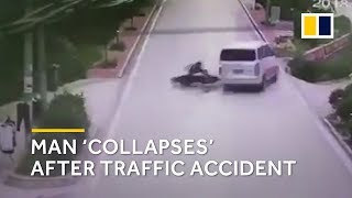 Man 'collapses' after traffic accident in China