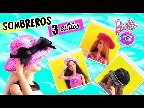 Como hacer 3 SOMBREROS para tus MUÑECAS Barbie : GORRAS, BOINAS, SOMBREROS DIY