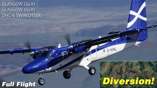 Diversion/Emergency Landing! | Flybe/Loganair | Glasgow To Glasgow | DHC6 Twin Otter (with ATC)