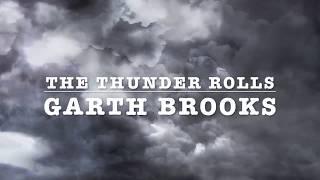 The Thunder Rolls By:Garth Brooks Lyrics Video-HD
