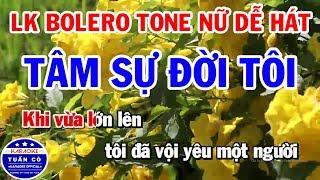 karaoke-nhac-song-lien-khuc-nhung-bai-bolero-tone-nu-rat-de-hat-tam-su-doi-toi-ai-kho-vi-ai