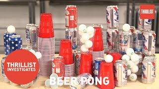 How Beer Pong Became a Classic Drinking Game || Thrillist Investigates