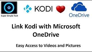 Kodi – Link Kodi with Microsoft OneDrive for Easy Access to Videos & Pics