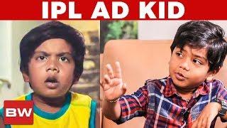 IPL yaru jeipanga?   IPL ad Kid Ashwanth Interview