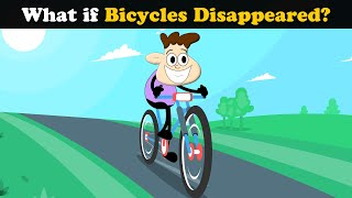 What If Bicycles Disappeared? | #aumsum #kids #science #education #children