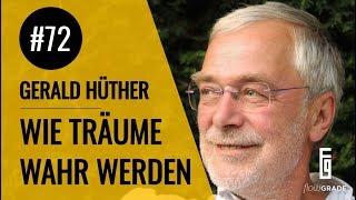 Wie Träume Wahr Werden   Flowgrade Show Episode 72 Mit Gerald Hüther