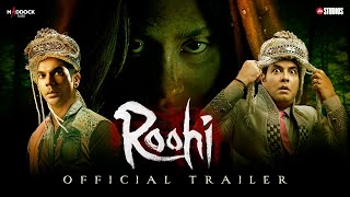 Roohi - Official Trailer | Rajkummar Janhvi Varun | Dinesh Vijan | Mrighdeep Lamba | Hardik Mehta - Download this Video in MP3, M4A, WEBM, MP4, 3GP