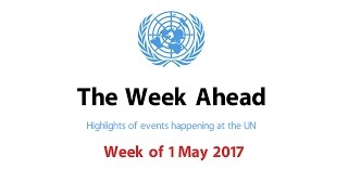 The Week Ahead - starting from 1 May 2017