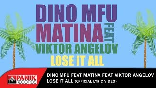 Dino MFU feat Matina & Viktor Angelov - Lose it all   - YouTube