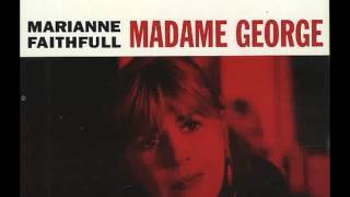 Marianne Faithfull - Madame George 1994