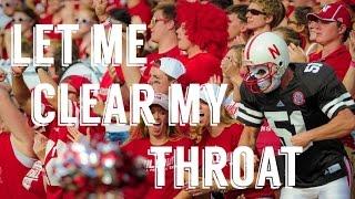 """Let me Clear my Throat"" || Nebraska Football || 2016"