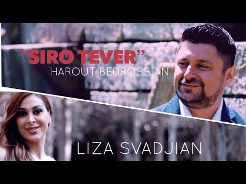 Harout Bedrossian Ft. Liza Svadjian - Siro Tever