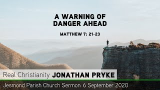 Matthew 7: 21-23 - A Warning of Danger Ahead - Jesmond Parish Church - Newcastle Sermon