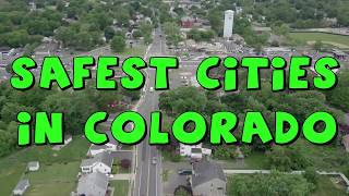 TOP 10 SAFEST CITIES To Live in Colorado
