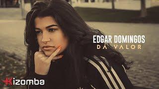 Edgar Domingos - Dá Valor | Official Video