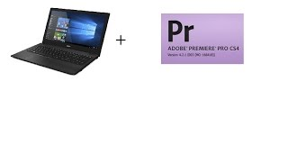 Acer Aspire F15, Can you Edit Video on Adobe Premiere Pro With a Budget Laptop?