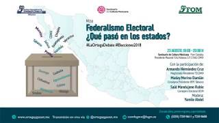 Federalismo Electoral ¿Qué pasó en los estados? #LaOrtegaDebate #Elecciones2018
