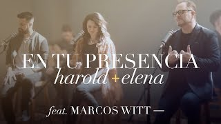 En tu presencia - Harold y Elena Feat. Marcos Witt (Versión Acústica)